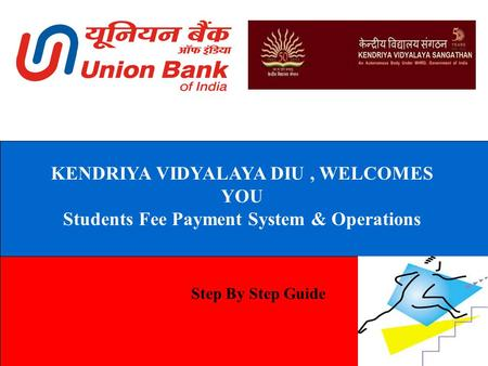 KENDRIYA VIDYALAYA DIU, WELCOMES YOU Students Fee Payment System & Operations Step By Step Guide.
