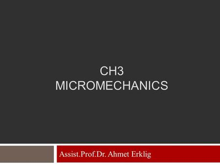 CH3 MICROMECHANICS Assist.Prof.Dr. Ahmet Erklig. Ultimate Strengths of a Unidirectional Lamina.