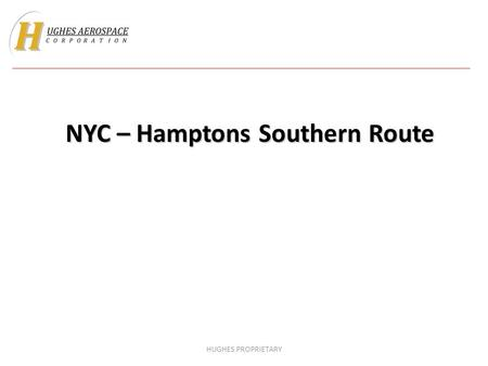HUGHES PROPRIETARY NYC – Hamptons Southern Route.