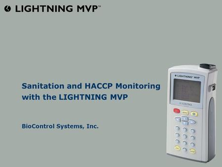 Sanitation and HACCP Monitoring with the LIGHTNING MVP BioControl Systems, Inc.