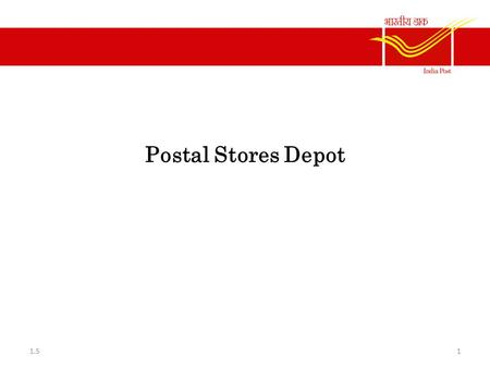 Postal Stores Depot 11.5. Objectives A Stores Depot is established at the headquarters of each circle/region. Number of PSD as on 31.03.2012 is 46. For.