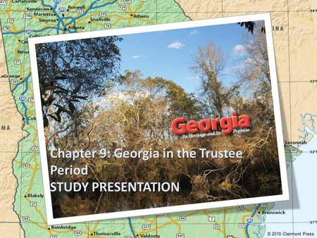 Chapter 9: Georgia in the Trustee Period STUDY PRESENTATION