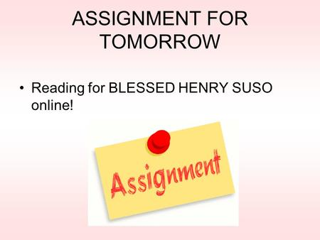 ASSIGNMENT FOR TOMORROW Reading for BLESSED HENRY SUSO online!