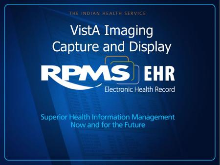 VistA Imaging Capture and Display. Presenter Marilyn Freeman, RHIA California Area Office VistA Imaging Coordinator| MU Coordinator HIM Consultant.