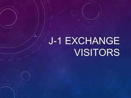J-1 EXCHANGE VISITORS. USEFUL TERMS TO KNOW US Citizenship and Immigration Service (USCIS): Branch of the U.S. Department of Homeland Security which has.