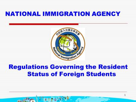 1 NATIONAL IMMIGRATION AGENCY Regulations Governing the Resident Status of Foreign Students.