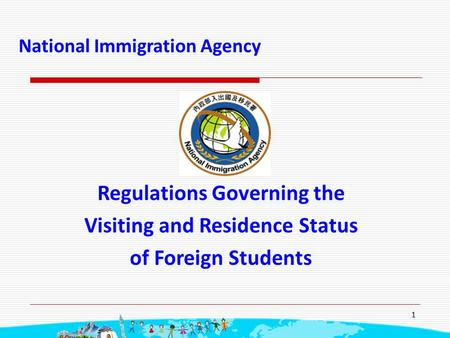 1 National Immigration Agency Regulations Governing the Visiting and Residence Status of Foreign Students.