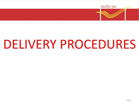 DELIVERY PROCEDURES 1.1.1. Delivery procedures The right way of delivering articles.