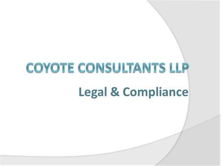 Legal & Compliance. Our Services  Company Law Compliances  Due Diligence  FEMA compliances  Corporate Restructuring  Secretarial Audit  Representations.