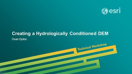 Creating a Hydrologically Conditioned DEM