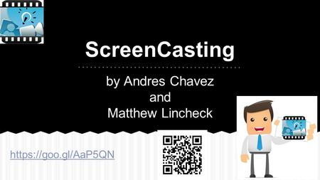 ScreenCasting by Andres Chavez and Matthew Lincheck https://goo.gl/AaP5QN.