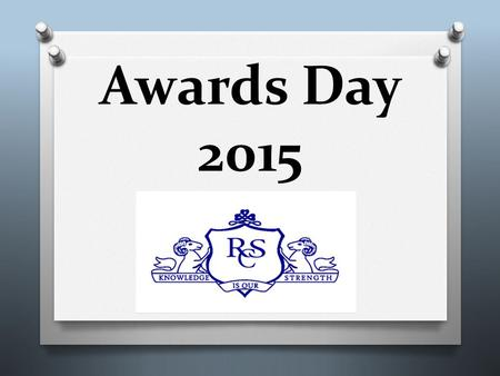 Awards Day 2015. Principals' Address Recital by 3 rd year RCS Student Alfie Kennedy.