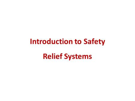 Introduction to Safety Relief Systems