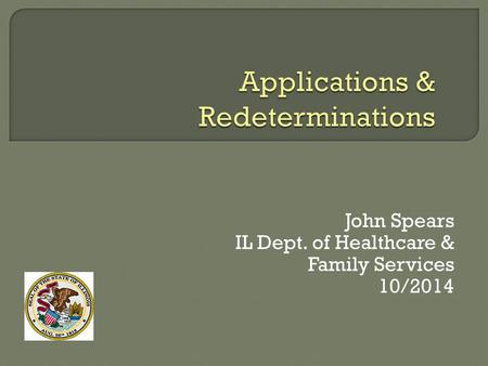 John Spears IL Dept. of Healthcare & Family Services 10/2014.