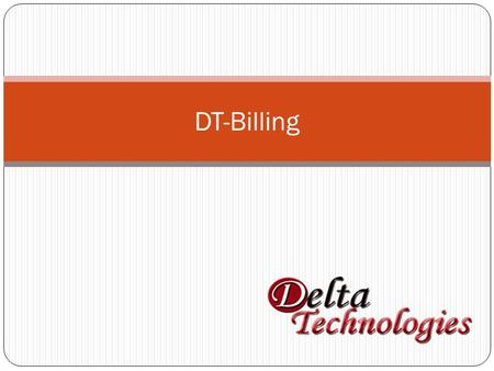 DT-Billing. Outlines Introduction Features Walk Through (Snap Shots) Budget Support.