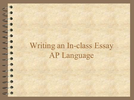 Writing an In-class Essay AP Language
