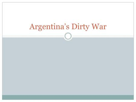 Argentina's Dirty War. Argentina 42 million people Andes in the west, pampas between mountains and Buenos Aires, Arctic region to the south Second largest.
