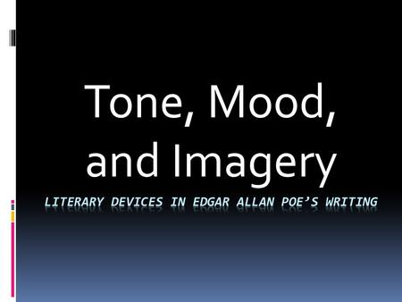Tone, Mood, and Imagery. Tone  Definition: Tone is the attitude a writer takes toward a subject. To identify it:  Read a passage carefully to yourself.