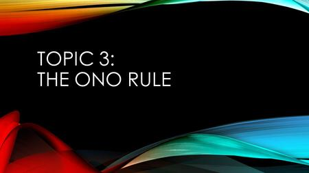 TOPIC 3: THE ONO RULE. DO PROFESSIONALS HAVE A MORAL OBLIGATION TO DO THE RIGHT THING IN THEIR JOBS? To answer this question, society has agreed upon.