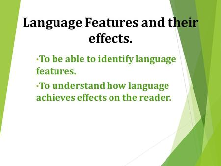Language Features and their effects.