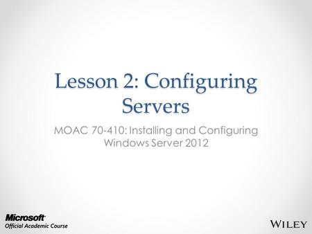 Lesson 2: Configuring Servers