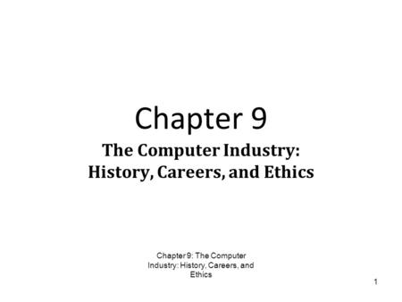 The Computer Industry: History, Careers, and Ethics