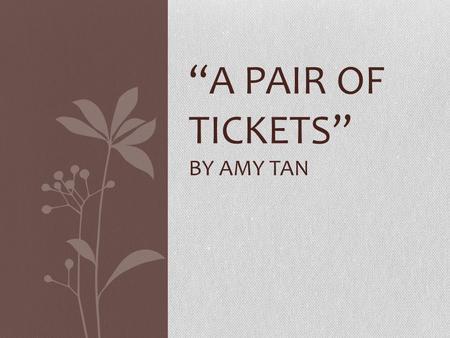 Amy tans a pair of tickets