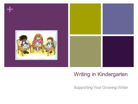 + Writing in Kindergarten Supporting Your Growing Writer.