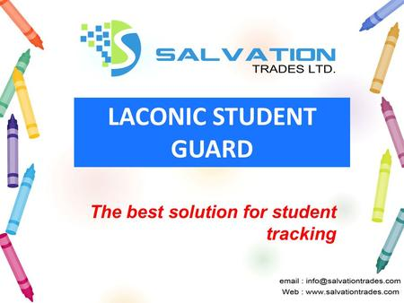 LACONIC STUDENT GUARD The best solution for student tracking.