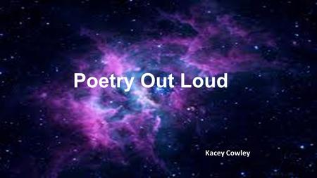Poetry Out Loud Kacey Cowley.