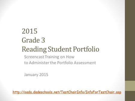 2015 Grade 3 Reading Student Portfolio Screencast Training on How to Administer the Portfolio Assessment January 2015
