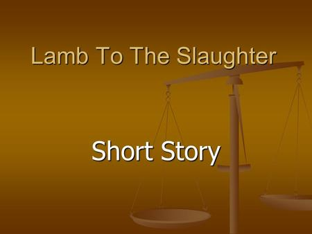 essay lamb to the slaughter roald dahl