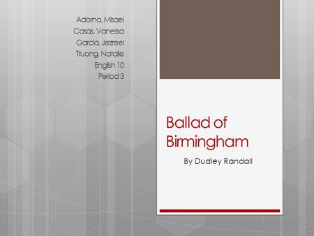 """a review of dudley randalls the ball of birmingham How are dudley randall's """"ballad of birmingham"""" and martin luther the speaker in the poem """"in flanders fields"""" expresses lol this isn't a review."""