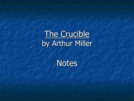 The Crucible by Arthur Miller Notes. Who Were the Puritans? Religious reformers who were critical of the Church of England Religious reformers who were.