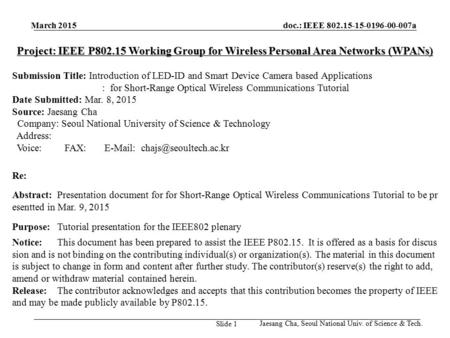 Project: IEEE P802.15 Working Group for Wireless Personal Area Networks (WPANs) Submission Title: Introduction of LED-ID and Smart Device Camera based.