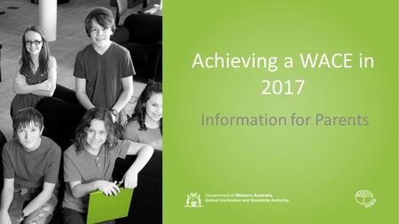 Achieving a WACE in 2017 Information for Parents.