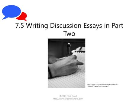 ©2015 Paul Read  7.5 Writing Discussion Essays in Part Two  7331669/sizes/z/in/photostream/
