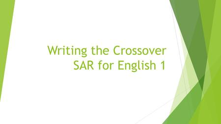 Writing the Crossover SAR for English 1