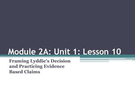 Framing Lyddie's Decision and Practicing Evidence Based Claims