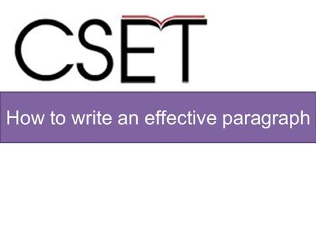 How to write an effective paragraph. Claim What is it? Common IssuesHow do we fix it? Not specific enough Used a fact instead of making an argument Had.