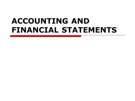 ACCOUNTING AND FINANCIAL STATEMENTS. Accountancy and related professions  accountants  Accounts Department, Accounting Department bookkeeping-bookkeeper.