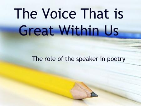 The Voice That is Great Within Us