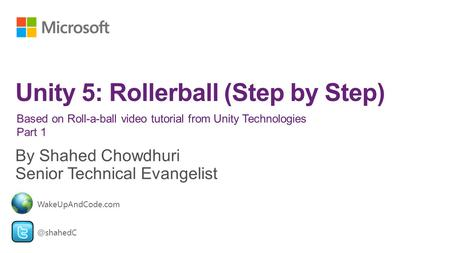 Based on Roll-a-ball video tutorial from Unity Technologies Part WakeUpAndCode.com.