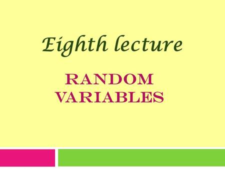 Eighth lecture Random Variables.