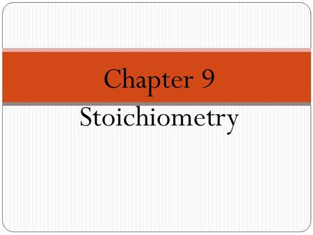 Chapter 9 Stoichiometry. Unit Essential Question: What numerical information can we find from a balanced chemical reaction?
