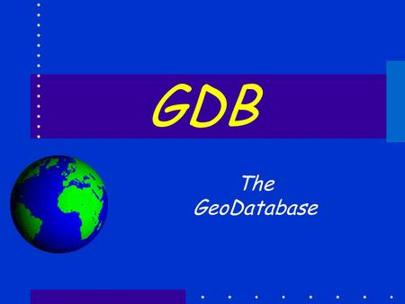 GDB The GeoDatabase. esf Laboratory for Applied GIS 2 But first…