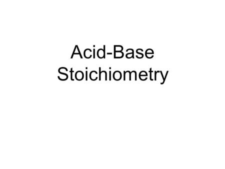 Acid-Base Stoichiometry