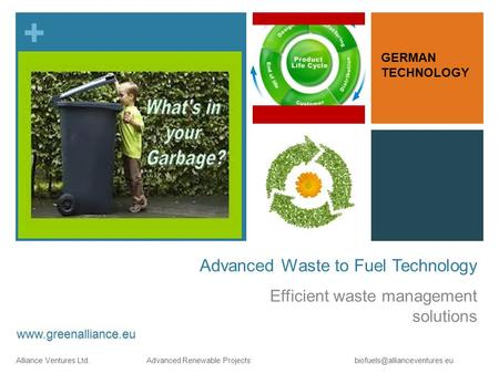 + Alliance Ventures Ltd. Advanced Renewable Projects Advanced Waste to Fuel Technology Efficient waste management solutions.