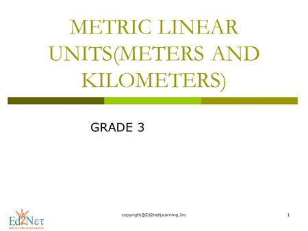 METRIC LINEAR UNITS(METERS AND KILOMETERS)