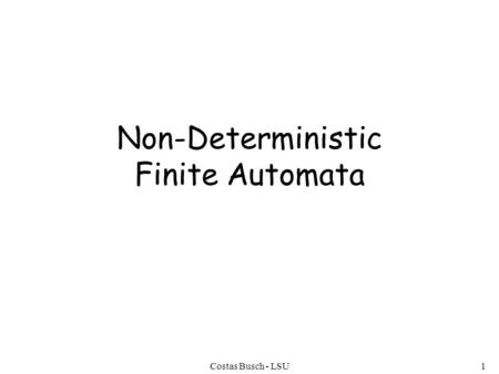 Costas Busch - LSU1 Non-Deterministic Finite Automata.